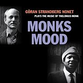 Play & Download Monks Mood by Göran Strandberg Nonet | Napster
