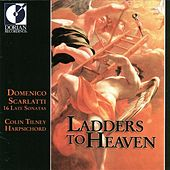 Play & Download Scarlatti, D.: Keyboard Sonatas (Ladders To Heaven - 16 Late Sonatas) by Colin Tilney | Napster