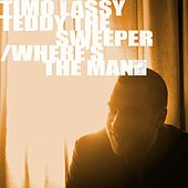 Play & Download Teddy the Sweeper / Where's The Man by Timo Lassy | Napster