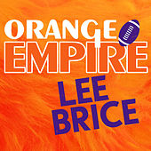 Play & Download Orange Empire (Single) by Lee Brice | Napster
