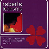 Play & Download Para Enamorados Vol. II by Roberto Ledesma | Napster
