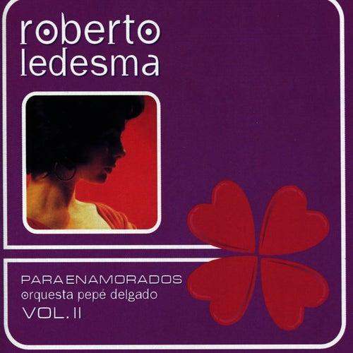 Play & Download Para Enamorados Vol. II by Roberto Ledesma | Napster