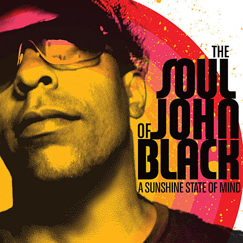 Play & Download A Sunshine State Of Mind: Volume 2 by The Soul Of John Black | Napster