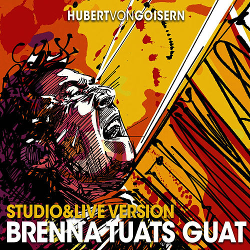 Play & Download Brenna tuats guat by Hubert von Goisern | Napster