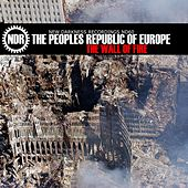 The Wall Of Fire by The Peoples Republic of Europe