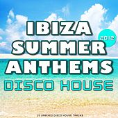 Play & Download Ibiza Summer 2012 Anthems: Disco House - EP by Various Artists | Napster