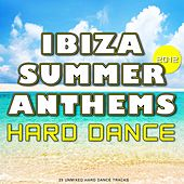 Play & Download Ibiza Summer 2012 Anthems: Hard Dance - EP by Various Artists | Napster
