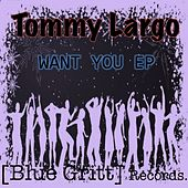 Want You by Tommy Largo