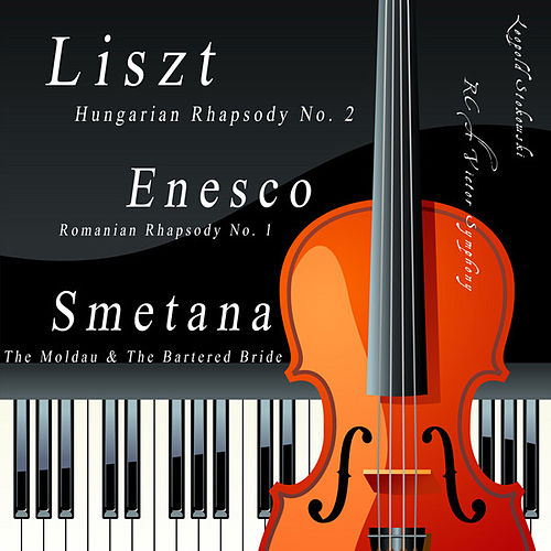Play & Download Liszt: Hungarian Rhapsody No. 2, Enesco: Romanian Rhapsody No. 1, Smetana: The Moldau & The Bartered Bride: Overture by Leopold Stokowski | Napster