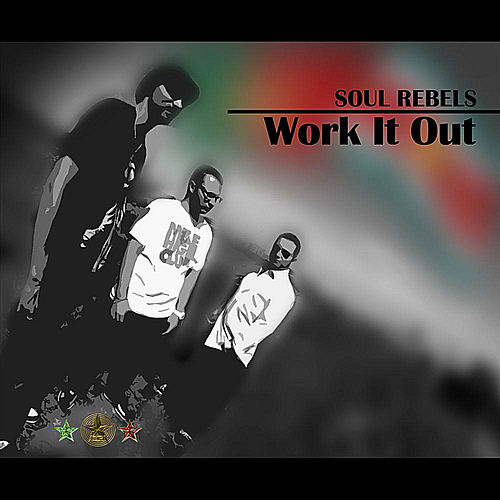 Play & Download Work It Out by Soul Rebels | Napster