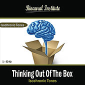 Thinking Out of the Box: Isochronic Tones by Binaural Institute