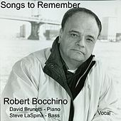 Play & Download Songs to Remember by Robert Bocchino | Napster
