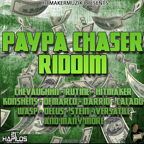 Play & Download Paypa Chaser Riddim by Various Artists | Napster