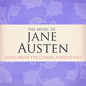 The Music of Jane Austen (Music from the Classic Adaptions) by Various Artists