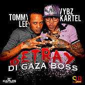 Play & Download Betray Di Gaza Boss - Single by VYBZ Kartel | Napster