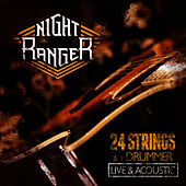 Play & Download 24 Strings and a Drummer (Live and Acoustic) by Night Ranger | Napster