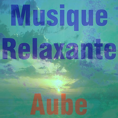 Play & Download Musique relaxante by Aube | Napster