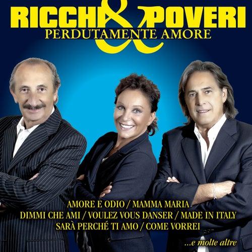Play & Download Perdutamente amore by Ricchi E Poveri | Napster