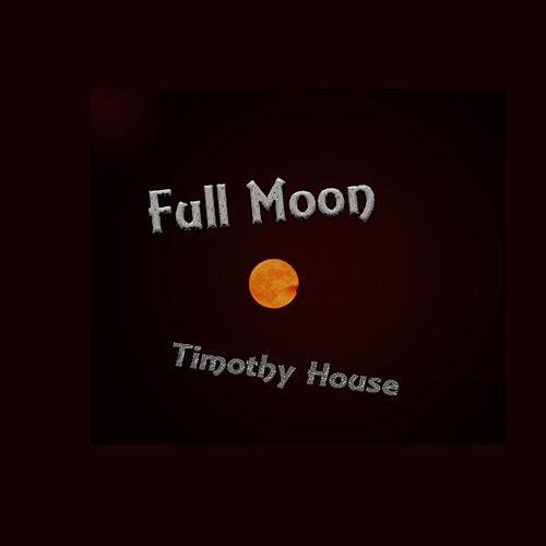 Play & Download Full Moon by Timothy House | Napster