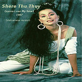Play & Download Gonna Lose My Heart (Vietnamese Version) by Shere Thu Thuy | Napster