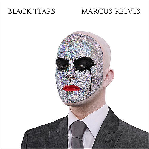 Black Tears by Marcus Reeves