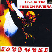 Play & Download Live in the French Rivera by Joey Welz | Napster