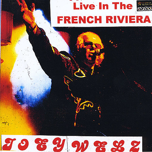 Live in the French Rivera by Joey Welz
