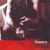 Play & Download Into Your Heart by Hothouse Flowers | Napster