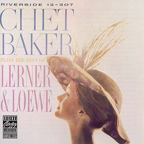 Play & Download Chet Baker Plays the Best of Lerner & Loewe by Chet Baker | Napster