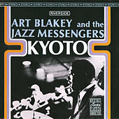 Play & Download Kyoto by Art Blakey | Napster