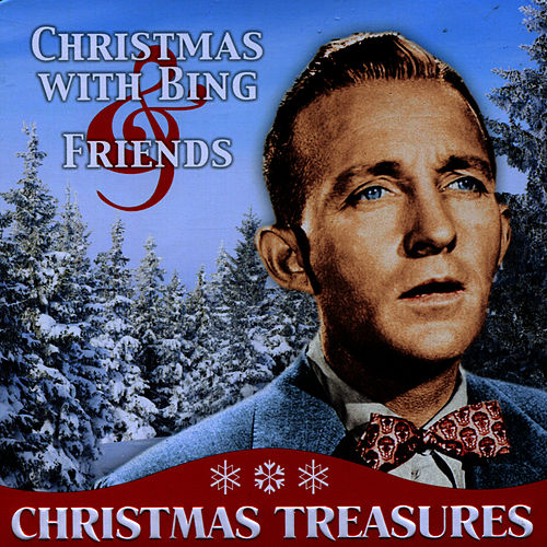 Christmas With Bing & Friends by Bing Crosby