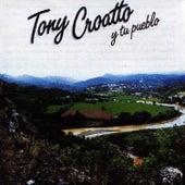 Play & Download Tony Croatto y Tu Pueblo by Tony Croatto | Napster