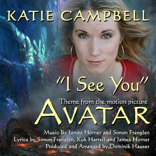 Play & Download 'I See You' - End Title Song from Avatar (feat. Katie Campbell & Dominik Hauser) by James Horner | Napster