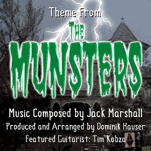 Play & Download Theme from the Television Series 'the Munsters' Composed By Jack Marshall (feat. Tim Kobza) by Dominik Hauser | Napster