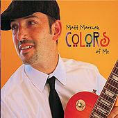 Play & Download Colors of Me by Matt Marshak | Napster