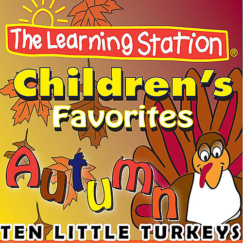 Play & Download Ten Little Turkeys by The Learning Station | Napster