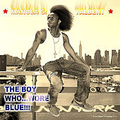 Play & Download The Boy Who... Wore Blue!!! by Manola G. Talbert | Napster