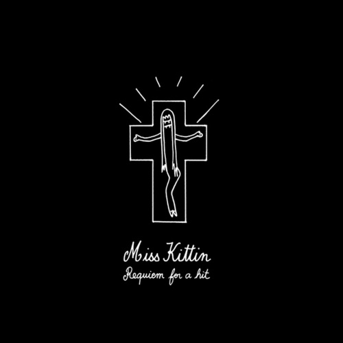 Play & Download Requiem For A Hit by Miss Kittin | Napster