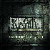 Play & Download Greatest Hits Vol. 1 by Korn | Napster