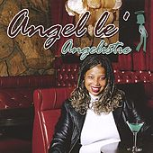 Play & Download Angelistic by Angel'le | Napster