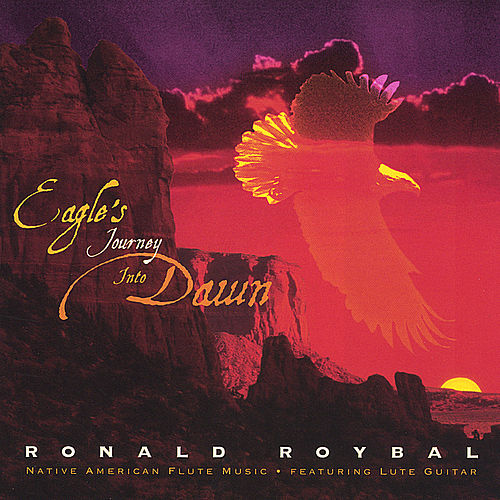 Eagle's Journey Into Dawn by Ronald Roybal