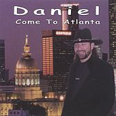 Play & Download Come To Atlanta by Daniel | Napster