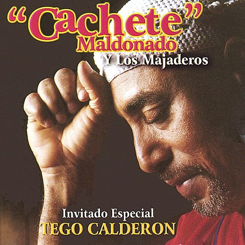 Play & Download Cachete y los Majaderos by Cachete Maldonado | Napster