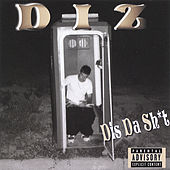 Play & Download Dis Da Sh*t by DIZ | Napster