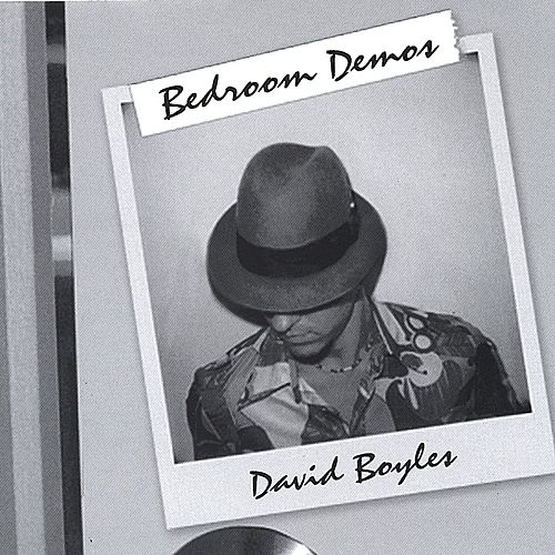 Bedroom Demos by David Boyles