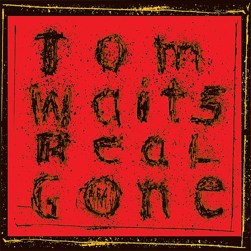 Play & Download Real Gone by Tom Waits | Napster