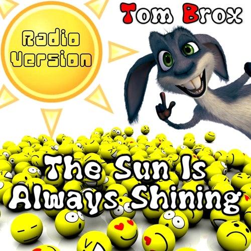 The Sun Is Always Shining von Tom Brox