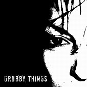 Play & Download Grubby Things by Grubby Things | Napster