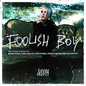 Foolish Boy by Emma Hewitt