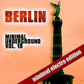 Berlin Minimal Underground Vol. 18 by Various Artists